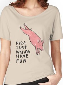 Pigs Just Wanna Have Fun #2 Women's Relaxed Fit T-Shirt