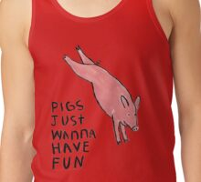 Pigs Just Wanna Have Fun #2 Tank Top