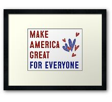 Make America Great for Everyone Framed Print