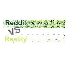 Reddit VS Reality Photographic Print
