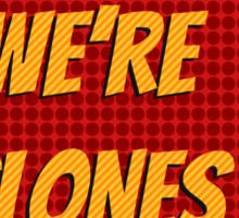 We're Clones Sticker
