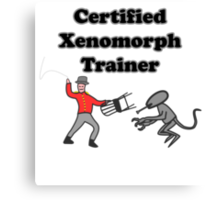 Certified Xenomorph Trainer Canvas Print