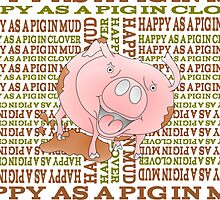 HAPPY AS A PIG IN MUD by piedaydesigns