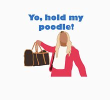 Yo, hold my poodle Unisex T-Shirt
