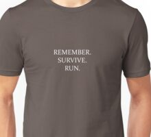 Remember. Survive. Run. Unisex T-Shirt