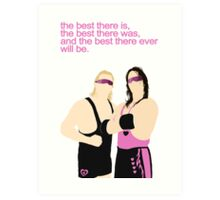 BEST THERE IS BEST THERE WAS  Art Print