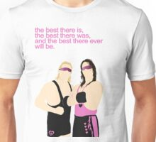 BEST THERE IS BEST THERE WAS  Unisex T-Shirt