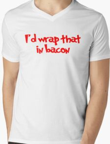 I'd wrap that in bacon Mens V-Neck T-Shirt
