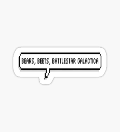 bears, beets, battlestar galactica Sticker