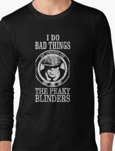 Peaky Blinders Quote. Long Sleeve T-Shirt