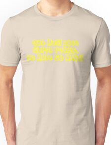 God must love stupid people. He made SO many Unisex T-Shirt