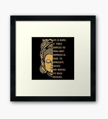 life is ironic buddha Framed Print