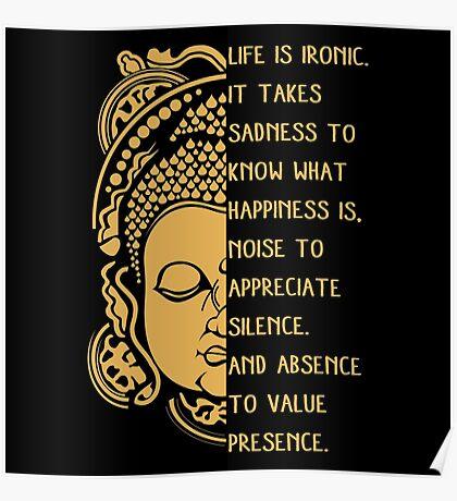 life is ironic buddha Poster
