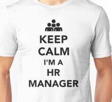 Keep calm I'm a HR Manager Unisex T-Shirt