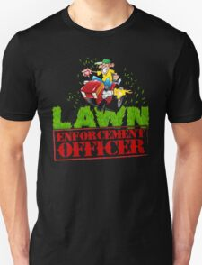 Lawn Enforcement Officer Grass Cutter Unisex T-Shirt