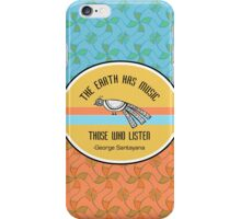 The Earth has music for those who listen iPhone Case/Skin