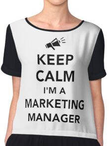 Keep calm I'm a marketing manager Chiffon Top