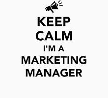 Keep calm I'm a marketing manager Unisex T-Shirt