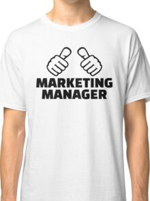 Marketing manager Classic T-Shirt