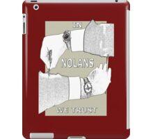 In NOLANS We Trust iPad Case/Skin