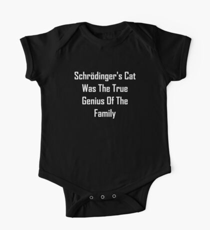 Schrodinger's Cat Was The True Genius Of The Family One Piece - Short Sleeve