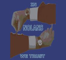IN NOLANS WE TRUST Vesrion 4 by REDROCKETDINER