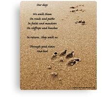 Our dogs - poem Canvas Print