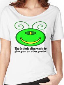 Dyslexic Alien: Alan Probe Women's Relaxed Fit T-Shirt