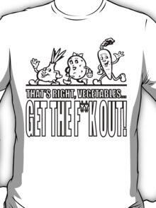 GTFO Vegetables! T-Shirt