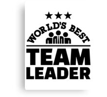 World's best team leader Canvas Print