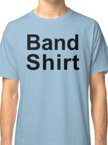 Band Shirt Classic T-Shirt