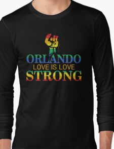 Strong Orlando, Love is Love Orlando T-Shirt Long Sleeve T-Shirt