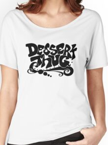Dessert Thug : black letters  Women's Relaxed Fit T-Shirt