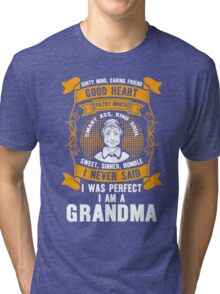 I Was Perfect I Am A Grandma, Funny Gift For Grandmother, Mothers day T-Shirt Tri-blend T-Shirt