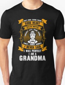 I Was Perfect I Am A Grandma, Funny Gift For Grandmother, Mothers day T-Shirt Unisex T-Shirt