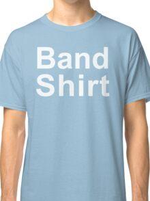 Band Shirt - Alternate Version Classic T-Shirt