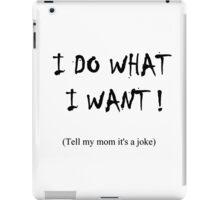 Tell my mom it's a joke. iPad Case/Skin