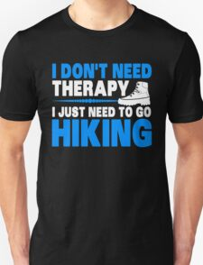 I Don't Need Therapy I Just Need To Go Hiking, Happy Camping T-Shirt Unisex T-Shirt