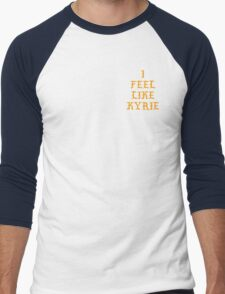 I FEEL LIKE KYRIE Men's Baseball ¾ T-Shirt