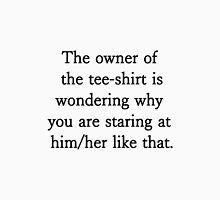 Because he/she is fabulous. Unisex T-Shirt