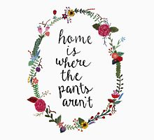 Home is Where the Pants Aren't Wreath Unisex T-Shirt