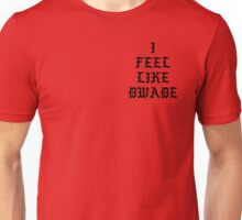 I FEEL LIKE DWADE Unisex T-Shirt