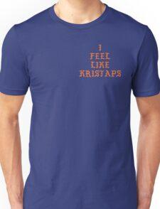 I FEEL LIKE KRISTAPS Unisex T-Shirt