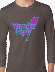 Thunder Thighs Long Sleeve T-Shirt
