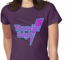 Thunder Thighs Womens Fitted T-Shirt