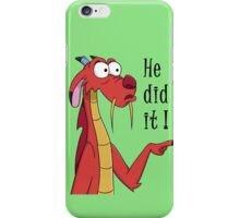He did it iPhone Case/Skin