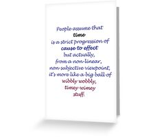 People assume that time [...] (Doctor Who) Greeting Card