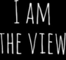 I am the view Sticker