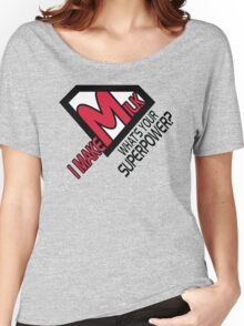 I make milk. What's your superpower? Women's Relaxed Fit T-Shirt