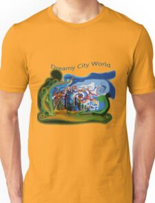 Dreamy City World Unisex T-Shirt
